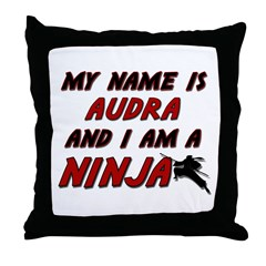 my name is audra and i am a ninja Throw Pillow
