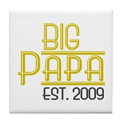 Big Papa Est 2009 Tile Coaster