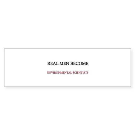 Real Men Become Environmental Scientists Sticker (