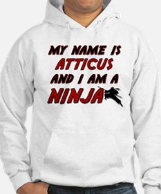 my name is atticus and i am a ninja Hoodie