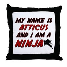 my name is atticus and i am a ninja Throw Pillow