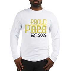 Proud Papa Est 2009 Long Sleeve T-Shirt