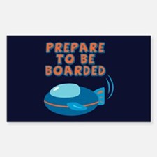 Prepare To Be Boarded Rectangle Decal