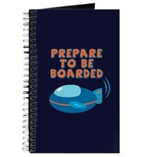 Prepare To Be Boarded Journal