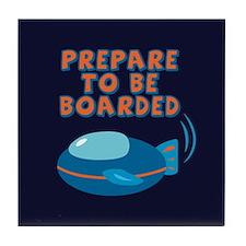Prepare To Be Boarded Tile Coaster