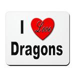 I Love Dragons Mousepad