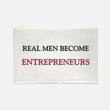 Real Men Become Entrepreneurs Rectangle Magnet