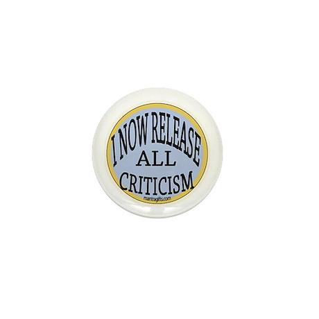 Release all criticism Affirmation Button Mini Butt