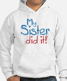 My Sister Did It! (2) Hoodie
