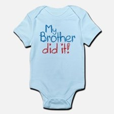 My Brother Did It! (2) Infant Bodysuit