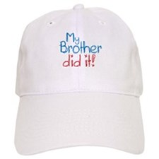 My Brother Did It! (2) Baseball Cap