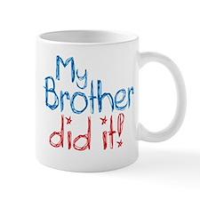 My Brother Did It! (2) Mug