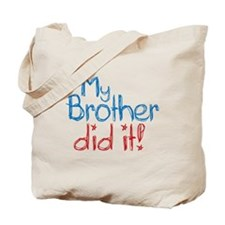 My Brother Did It! (2) Tote Bag