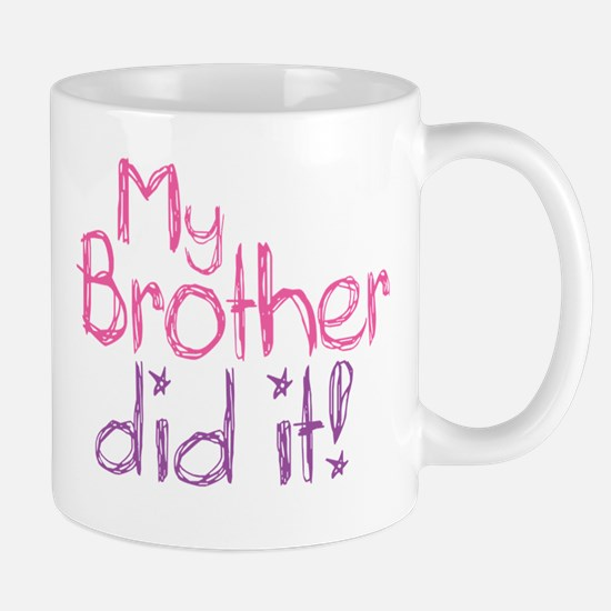 My Brother Did It! Mug