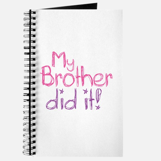 My Brother Did It! Journal
