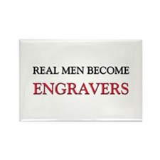 Real Men Become Engravers Rectangle Magnet