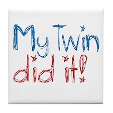 My Twin Did It! (2) Tile Coaster