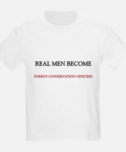 Real Men Become Energy Conservation Officers T-Shirt
