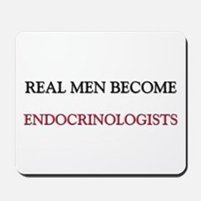 Real Men Become Endocrinologists Mousepad