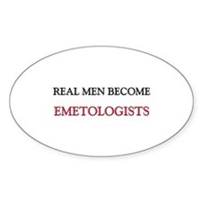 Real Men Become Emetologists Oval Decal
