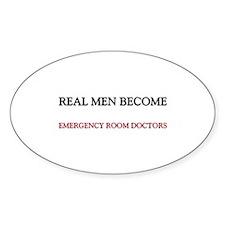 Real Men Become Emergency Room Doctors Decal