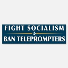 Fight Socialism Ban Teleprompters Bumper Stickers
