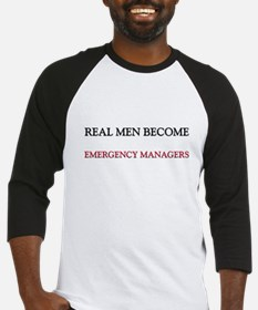 Real Men Become Emergency Managers Baseball Jersey