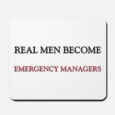 Real Men Become Emergency Managers Mousepad