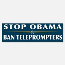 Stob Obama Ban Teleprompters Bumper Stickers