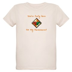 You're Only Here Organic Kids T-Shirt