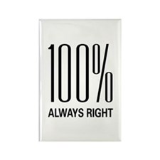 100% Always Right Rectangle Magnet