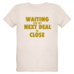 Waiting For my Next Deal to C T-Shirt