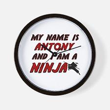 my name is antony and i am a ninja Wall Clock
