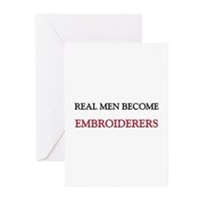 Real Men Become Embroiderers Greeting Cards (Pk of
