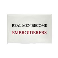 Real Men Become Embroiderers Rectangle Magnet