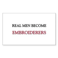 Real Men Become Embroiderers Rectangle Decal