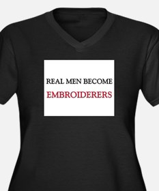 Real Men Become Embroiderers Women's Plus Size V-N