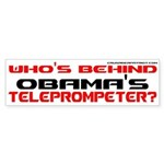 WHO'S BEHIND THE TELEPROMPTER? Bumper Sticker