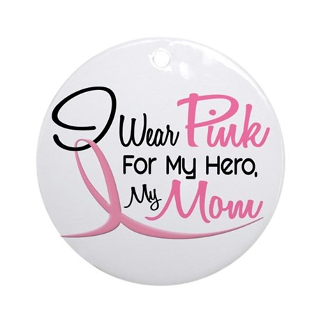 Pink For My Hero 3 MOM Ornament (Round)
