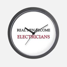 Real Men Become Electricians Wall Clock