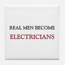 Real Men Become Electricians Tile Coaster