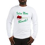 Italian moms Rock Long Sleeve T-Shirt