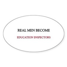 Real Men Become Education Inspectors Decal