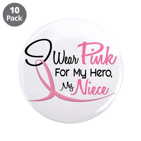 "Pink For My Hero 3 NIECE 3.5"" Button (10 pack)"