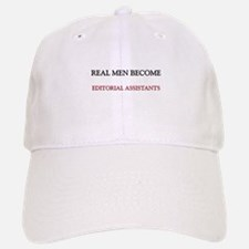Real Men Become Editorial Assistants Baseball Baseball Cap
