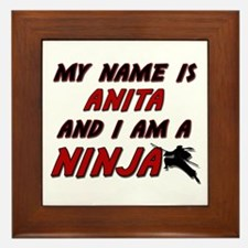 my name is anita and i am a ninja Framed Tile