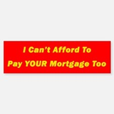 Paying Your Mortgage Bumper Stickers Car Stickers