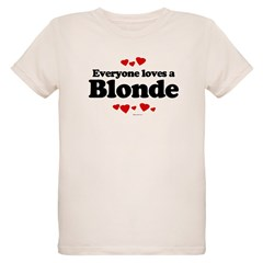 Everyone loves a Blonde ~ T-Shirt
