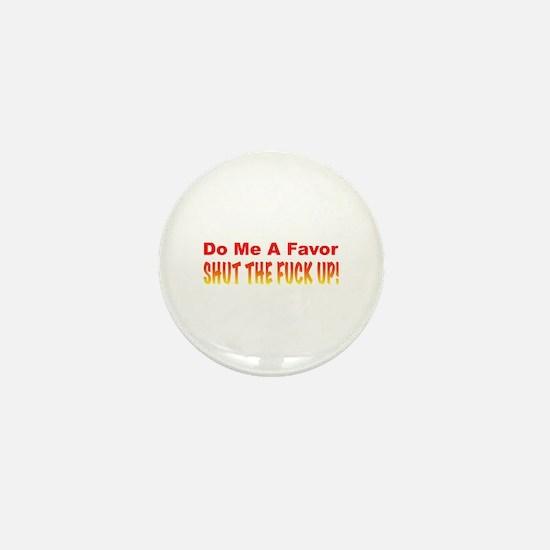 Shut The Fuck Up! Mini Button