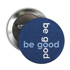 "Be Good 2.25"" Button"